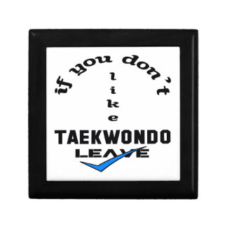 If you don't like Taekwondo Leave Jewelry Box