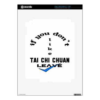 If you don't like Tai Chi Chuan Leave Skins For The iPad 2