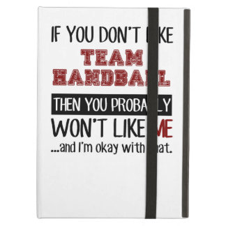 If You Don't Like Team Handball Cool iPad Air Cases