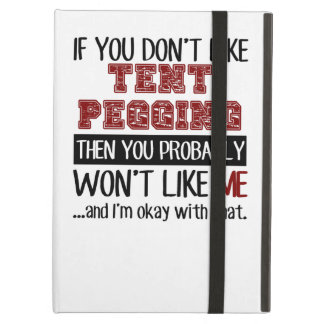 If You Don't Like Tent Pegging Cool iPad Air Case