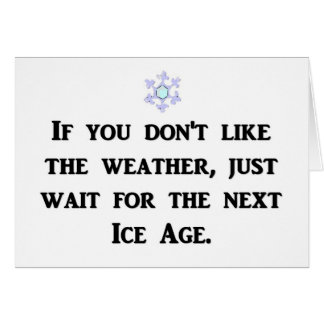 if-you-dont-like-the-weather-just-wait-for-the card