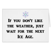 if-you-dont-like-the-weather-just-wait-for-the greeting card