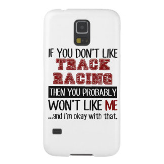If You Don't Like Track Racing Cool Case For Galaxy S5
