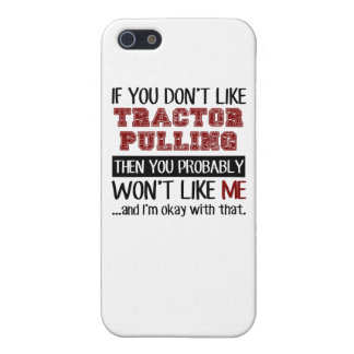 If You Don't Like Tractor Pulling Cool Case For iPhone SE/5/5s