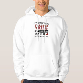 If You Don't Like Tractor Pulling Cool Hoodie