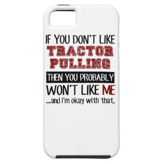If You Don't Like Tractor Pulling Cool iPhone SE/5/5s Case