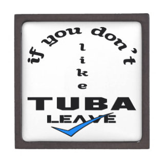 If you don't like Tuba Leave Jewelry Box