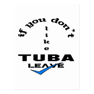 If you don't like Tuba Leave Postcard