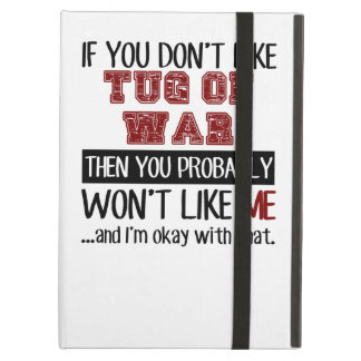 If You Don't Like Tug Of War Cool iPad Air Covers