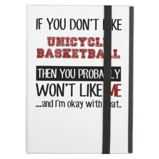 If You Don't Like Unicycle Basketball Cool iPad Air Case