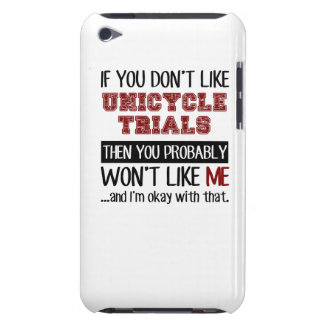 If You Don't Like Unicycle Trials Cool iPod Touch Cover