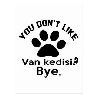 If You Don't Like Van kedisi Cat ? Bye Postcard
