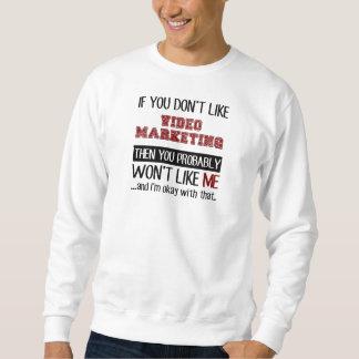 If You Don't Like Video Marketing Cool Sweatshirt