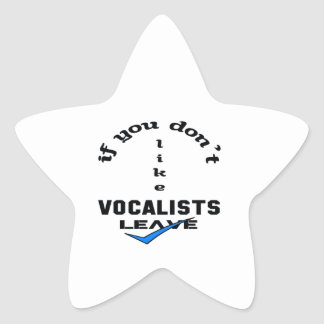 If you don't like Vocalists Leave Star Sticker