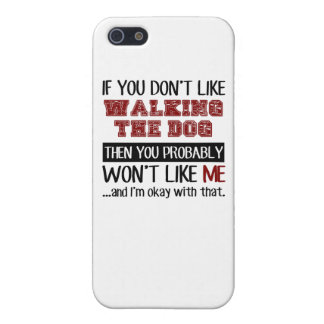 If You Don't Like Walking The Dog Cool Case For iPhone SE/5/5s