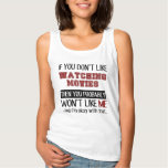 If You Don't Like Watching Movies Cool Tank Top