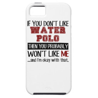 If You Don't Like Water Polo Cool iPhone SE/5/5s Case