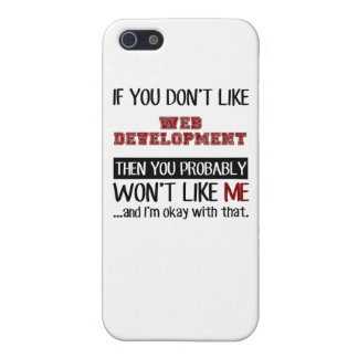 If You Don't Like Web Development Cool iPhone SE/5/5s Case