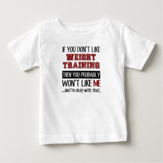 If You Don't Like Weight Training Cool Baby T-Shirt