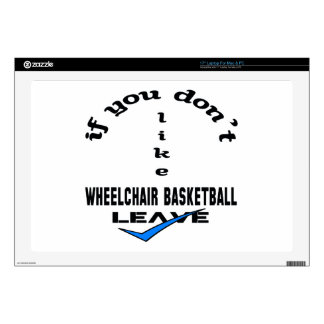 If you don't like Wheelchair basketball Leave Laptop Decal