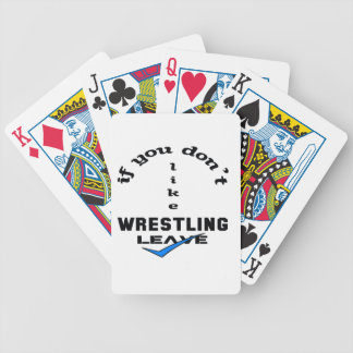 If you don't like Wrestling Leave Bicycle Playing Cards