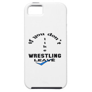 If you don't like Wrestling Leave iPhone SE/5/5s Case