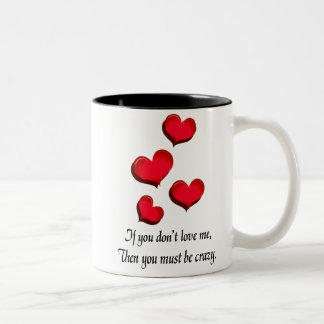 If You Don't Love Me, You Are Crazy Mug