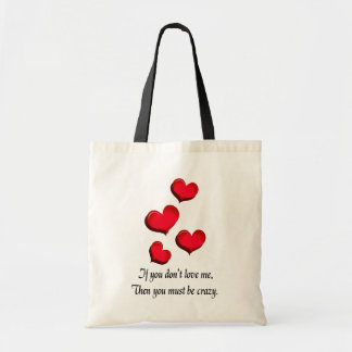 If You Don't Love Me, You Are Crazy Tote Bag
