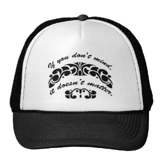 If you don't mind, it doesn't matter. hats