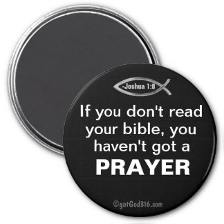 If you don't read your bible gotGod316.com 3 Inch Round Magnet