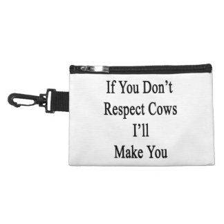 If You Don't Respect Cows I'll Make You Accessories Bag