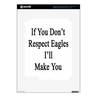 If You Don't Respect Eagles I'll Make You Skin For iPad 3