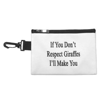 If You Don't Respect Giraffes I'll Make You Accessories Bags