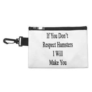 If You Don't Respect Hamsters I Will Make You Accessories Bag