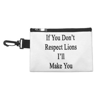 If You Don't Respect Lions I'll Make You Accessories Bags