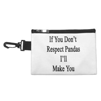 If You Don't Respect Pandas I'll Make You Accessories Bags