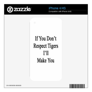 If You Don't Respect Tigers I'll Make You Decal For iPhone 4