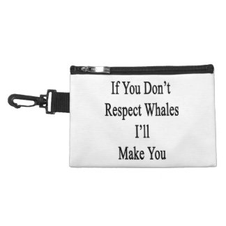 If You Don't Respect Whales I'll Make You Accessories Bags