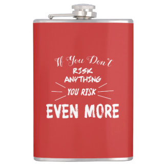 If You Don't Risk Anything You Risk Even More Flask