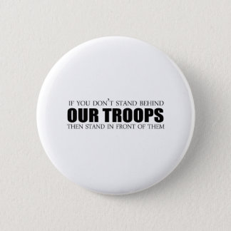 If you don't stand behind our troops pinback button