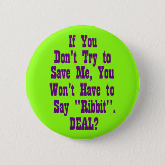 If You Don't Try to Save Me Pinback Button