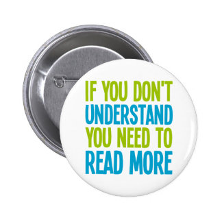 If You Don't Understand You Need To Read More 2 Inch Round Button