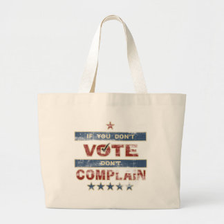 If you don't vote Don't Complain Jumbo Tote Bag