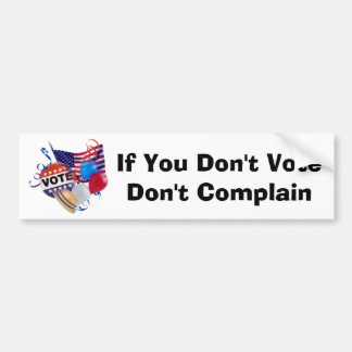 If You Don't Vote Don't Complain Bumper Sticker