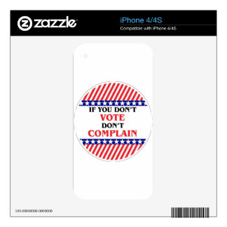 IF YOU DON'T VOTE DON'T COMPLAIN iPhone 4S DECALS
