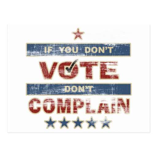 If you don't vote Don't Complain Post Cards