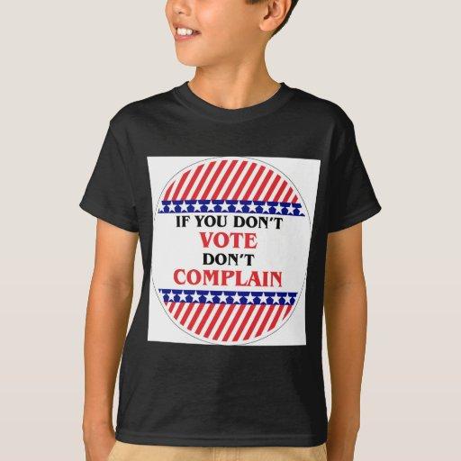 If You Don 39 T Vote Don 39 T Complain T Shirt Zazzle
