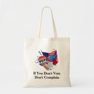 If You Don't Vote Don't Complain Tote Bag