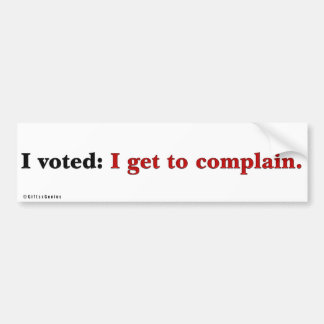 If you don't vote you can't complain car bumper sticker