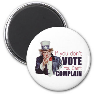 If you don't vote, you can't complain 2 inch round magnet